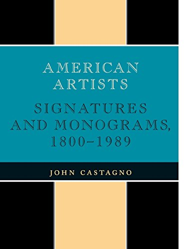 American Artists: Signatures and Monograms, 1800-1989 - John Castagno