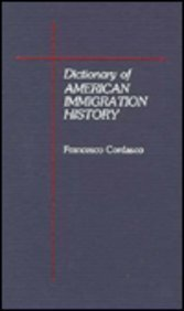 Dictionary of American Immigration History - Francesco Cordasco