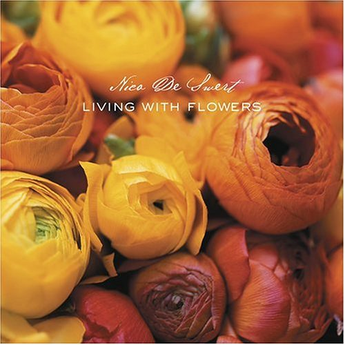 Living with Flowers - Nico De Swert, Kathleen Hackett