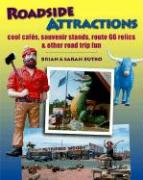 Roadside Attractions: Cool Cafes, Souvenir Stands, Route 66 Relics & Other Road Trip Fun