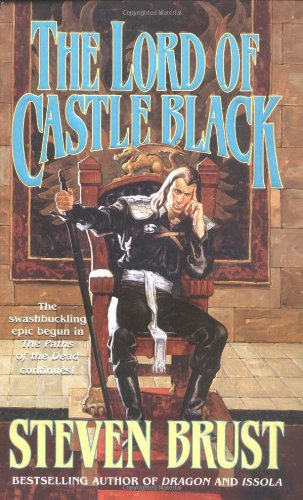 The Lord of Castle Black (The Viscount of Adrilankha, Book 2) - Steven Brust