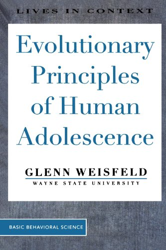 Evolutionary Principles Of Human Adolescence (Lives in Context) - Glenn Weisfeld