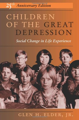 Children of the Great Depression, 25th Anniversary Edition - Glen H. Elder