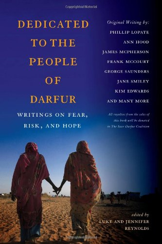 Dedicated to the People of Darfur: Writings on Fear, Risk, and Hope - Professor Luke Reynolds; Jennifer Reynolds; Professor George Saunders; Professor Kim Edwards; Professor John B