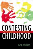Contesting Childhood: Autobiography, Trauma, and Memory