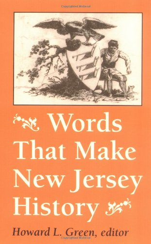 Words that Make New Jersey History: A Primary Source Reader - Howard L. Green