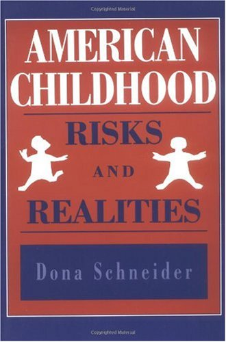 American Childhood: Risks and Realities - Dona Schneider Ph.D. M.P.H.