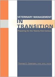 Veterinary Management in Transition: Preparing for the 21st Century