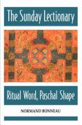 The Sunday Lectionary: Ritual Word, Paschal Shape
