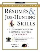 The Ferguson Guide to Resumes and Job Hunting Skills: A Step-By-Step Guide to Preparing for Your Job Search