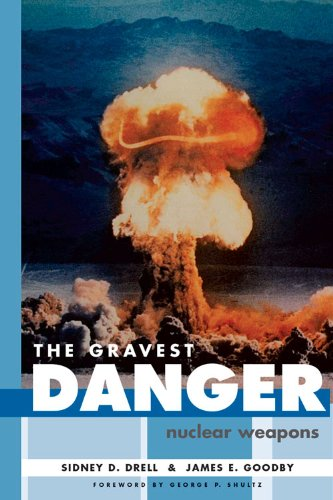 The Gravest Danger: Nuclear Weapons (HOOVER INST PRESS PUBLICATION) - Sidney D. Drell; James E. Goodby