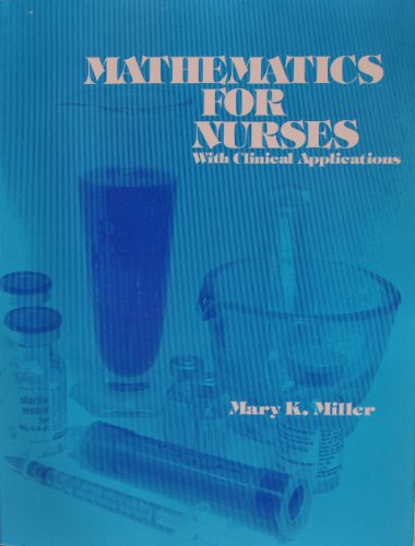 Mathematics for Nurses with Clinical Applications - Mary K. Miller