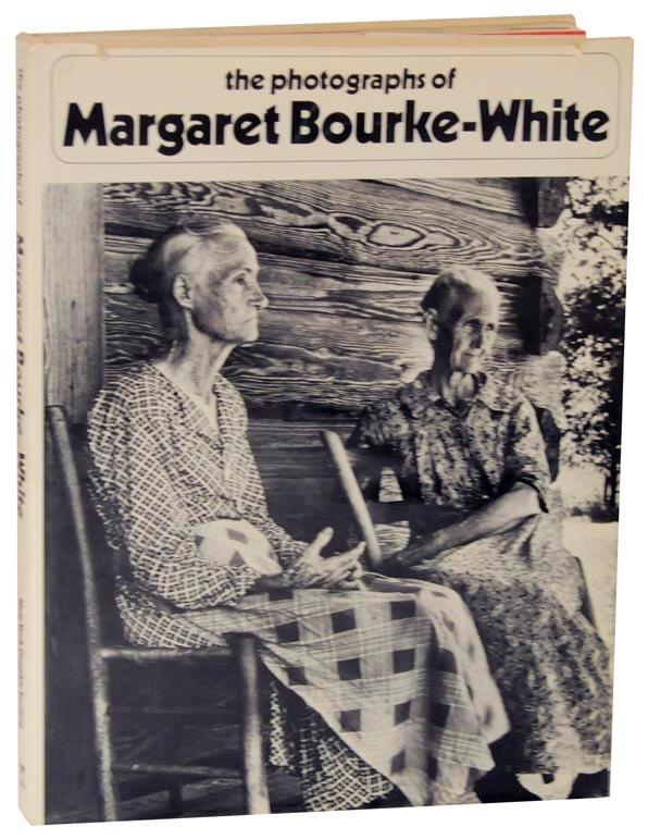 The Photographs of Margaret Bourke-White - BOURKE-WHITE, Margaret and Sean Callahan (editor)
