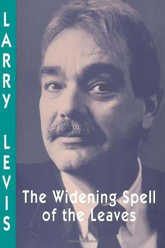 The Widening Spell of the Leaves (Pitt Poetry Series) - Larry Levis