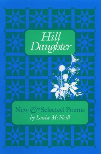 Hill Daughter: New and Selected Poems - LOUISE MCNEILL
