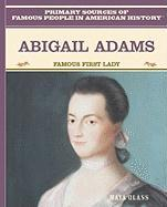 Abigail Adams: Famous First Lady