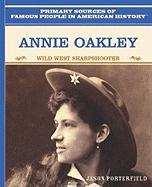 Annie Oakley, Wild West Sharpshooter