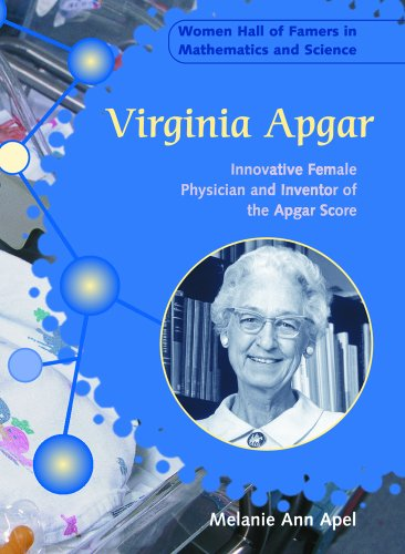 Virginia Apgar: Innovative Female Physician and Inventor of the Apgar Score (Women Hall of Famers in Mathematics and Science) - Melanie Ann Apel