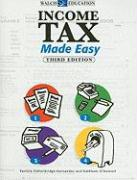 Income Tax Made Easy: A Beginner's Guide - Petherbridge-Hernande, Patricia; O'Donnell, Kathleen P.