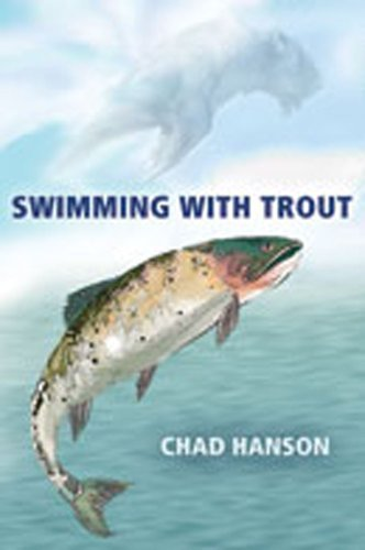 Swimming with Trout - Chad Hanson