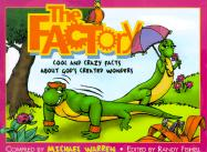 The Factory: A Tiny Huge Collection of Cool and Crazy Facts
