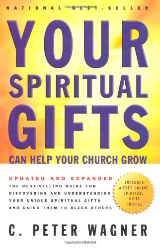 Your Spiritual Gifts Can Help Your Church Grow - Mr. C. Peter Wagner Ph.D