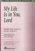 My Life Is in You, Lord - Gardner, Daniel
