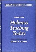 Holiness Teaching Today (Great Holiness Classics) - Albert F. Harper