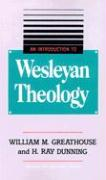 An Introduction to Wesleyan Theology - Greathouse, William M.; Dunning, H. Ray