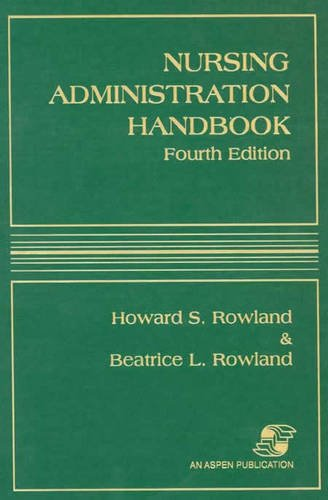 Nursing Administration Handbook - Beatrice L. Rowland and Howard S. Rowland