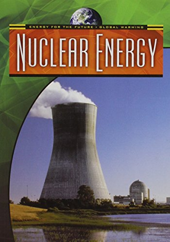 Nuclear Energy (Energy for the Future and Global Warming) - Nigel Saunders