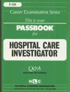 Hospital Care Investigator: Test Preparation Study Guide, Questions & Answers