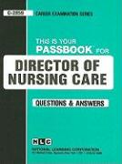 Director of Nursing Care: Test Preparation Study Guide, Questions & Answers