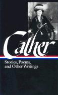 Cather: Stories, Poems, and Other Writings