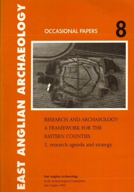 RESEARCH AND ARCHAEOLOGY:A Framework for the Eastern Counties. Part 2: Reseach Agenda and Strategy, - Glazebrook, Jenny; Brown, Nigel (eds)