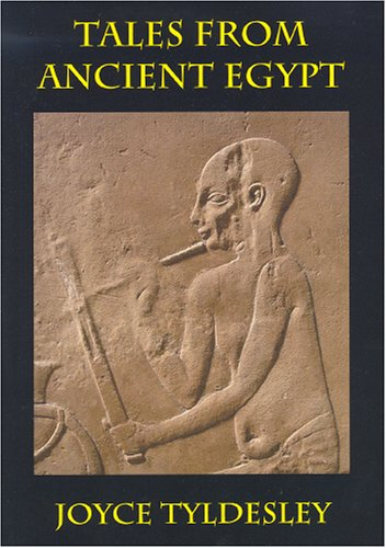 Tales from Ancient Egypt - Joyce Tyldesley