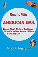 How to Win American Idol - Chigagure, Noel