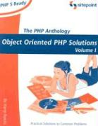 PHP Anthology: Object Oriented PHP Solutions, Vol.1 - Foundations