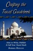 Crafting the Travel Guidebook: How to Write, Publish & Sell Your Travel Book - Hudgins, Barbara