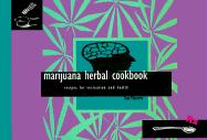 Marijuana Herbal Cookbook: Recipes for Recreation and Health