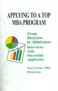 Applying to a Top MBA Program: From Decision to Admission-Interviews with Successful Applicants - Letteau, Lara
