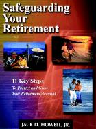 Safeguarding Your Retirement - Howell, Jack D.