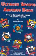 Ultimate Sports Address Book: How to Connect with 1000's of Sports Legends - Mattison, Cynthia