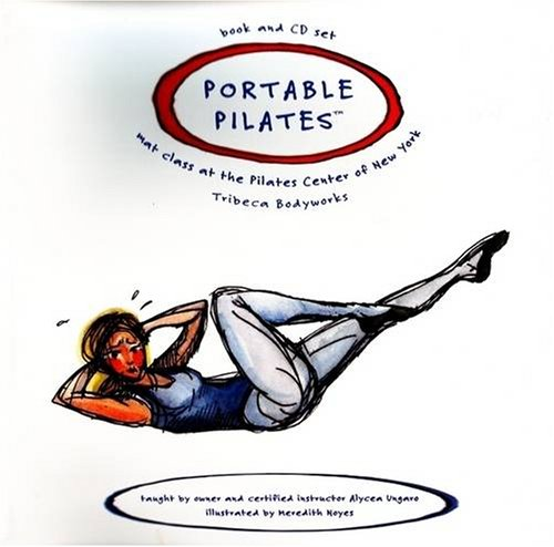 Portable Pilates - Book and CD Set: Mat Class at the Pilates Center of New York - Alycea Ungaro