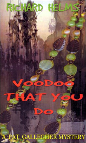 Voodoo That You Do (Pat Gallegher Mysteries) - Richard Helms