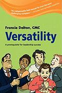 Versatility, a Prerequisite for Leadership Success - Dalton, Francie