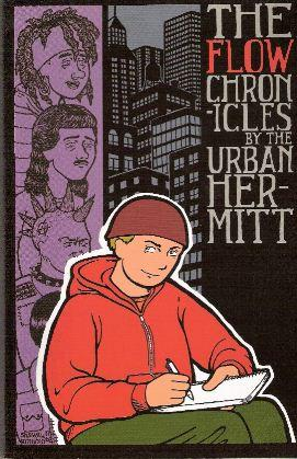 The Flow Chronicles : Urban Hermitt - Andre O'Donnell, The Urban Hermitt, Joel Cherney (Editor), Shawn Granton (Illustrator)