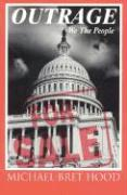 Outrage: We the People - Hood, Michael Bret