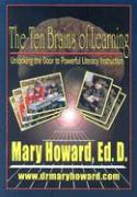 The Ten Brains of Learning: Unlocking the Door to Powerful Literacy Instruction - Howard, Mary