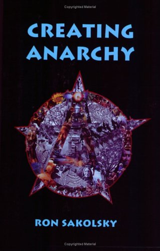 Creating Anarchy - Ron Sakolsky